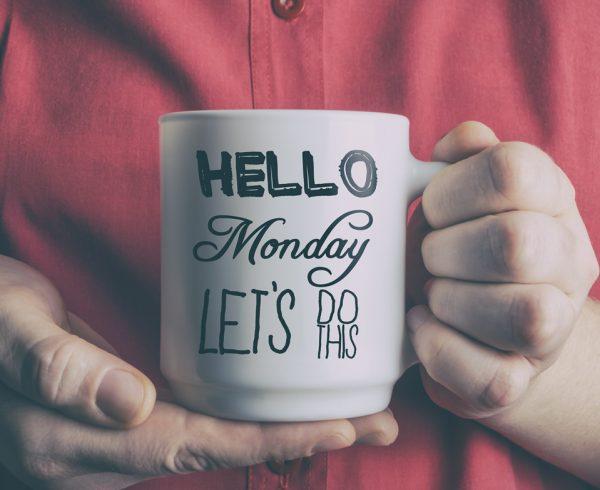 Monday - its a mindset